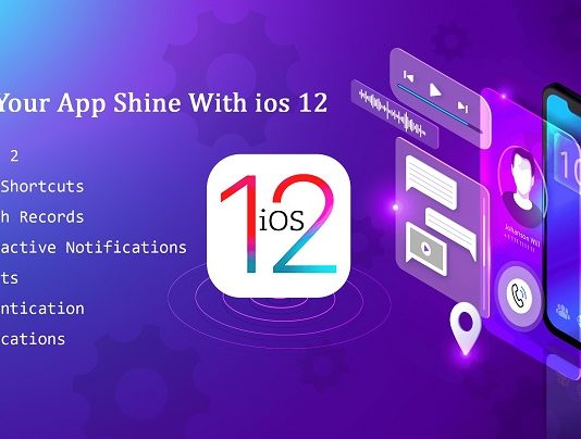 How Can You Make Your Apps Shine Using iOS 12