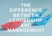 The Difference Between Leadership And Management